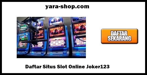 Daftar Situs Slot Online Joker123